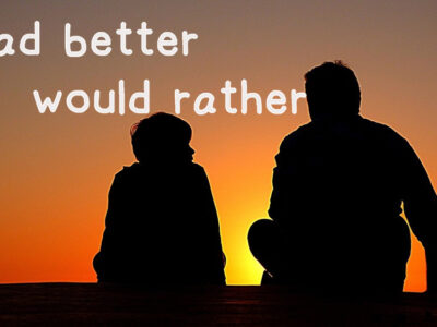 had better:would rather